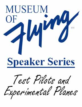 Speaker Series - Test Pilots and Experimental Planes | Museum of Flying